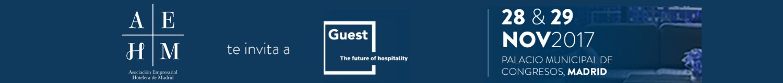 Aehm te invita a Guest The future of hospitality 28 y 29 noviembre 2017 Palacio Municipal de Congresos Madrid