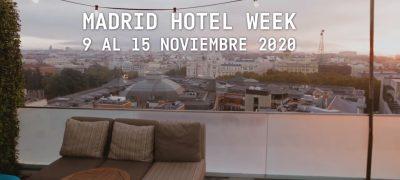 Los Hoteles Madrileños Apuestan Por Celebrar 'Madrid Hotel Week' Para Reivindicar La Importancia Del Turismo En Un Año Tan Complejo Como Este